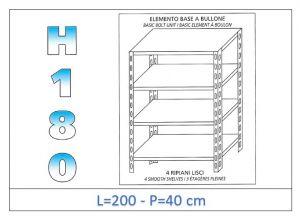 IN-1846920040B Estante con 4 estantes lisos fijación de pernos dim cm 200x40x180h